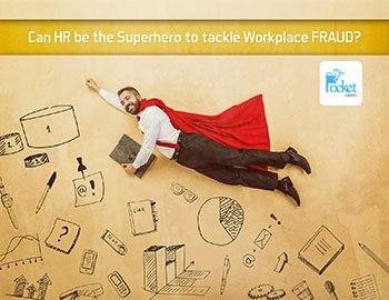 Can HR be the Superhero to tackle Workplace FRAUD?
